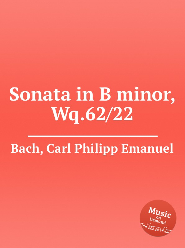 Cal P. E. Bach Sonata in B minor, Wq.62/22 cal p e bach sonata in d minor wq 62 4