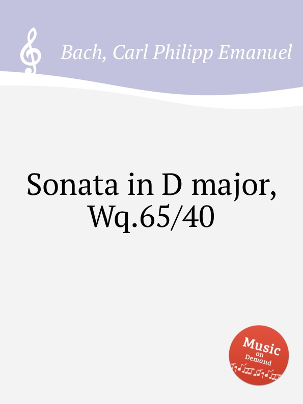 Cal P. E. Bach Sonata in D major, Wq.65/40 cal p e bach sonata in a major wq 65 32