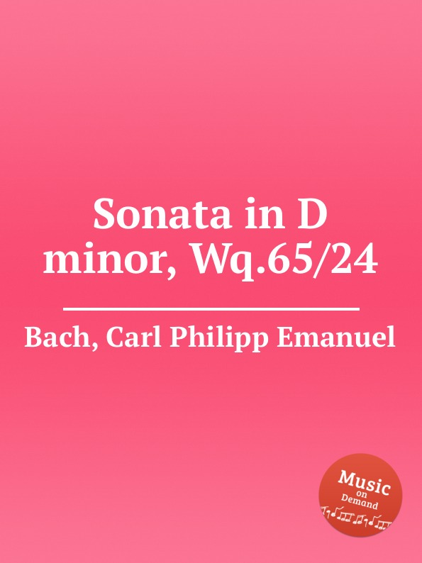 Cal P. E. Bach Sonata in D minor, Wq.65/24 cal p e bach sonata in d minor wq 62 4