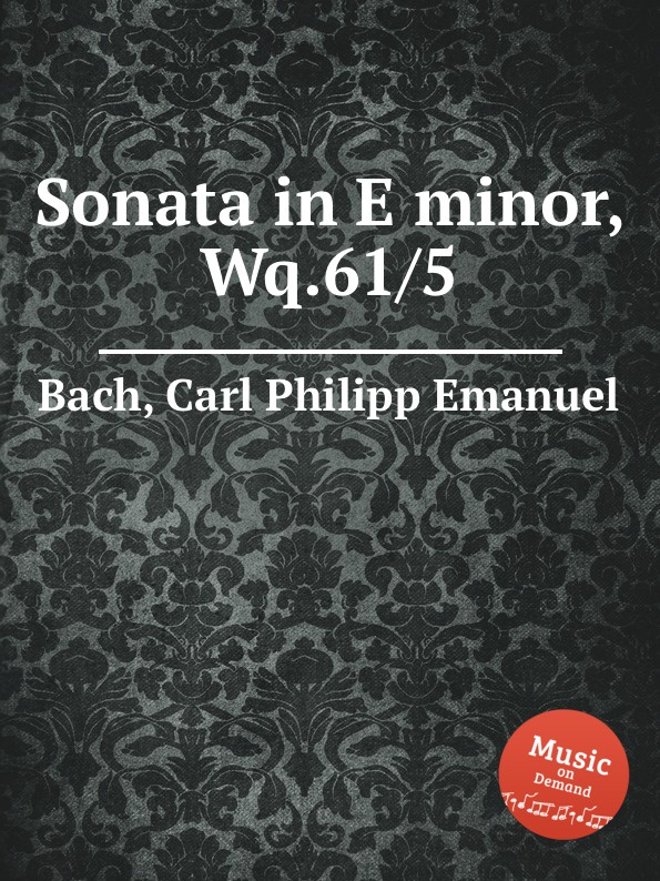 Cal P. E. Bach Sonata in E minor, Wq.61/5 cal p e bach sonata in d minor wq 62 4