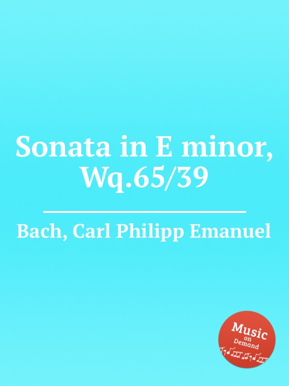Cal P. E. Bach Sonata in E minor, Wq.65/39 cal p e bach sonata in d minor wq 62 4