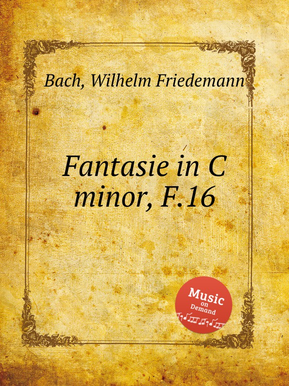 W.F. Bach Fantasie in C minor, F.16 f swinstead fantasie in b flat minor