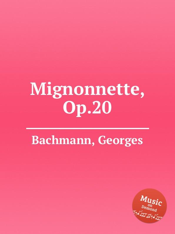 G. Bachmann Mignonnette, Op.20 цена и фото
