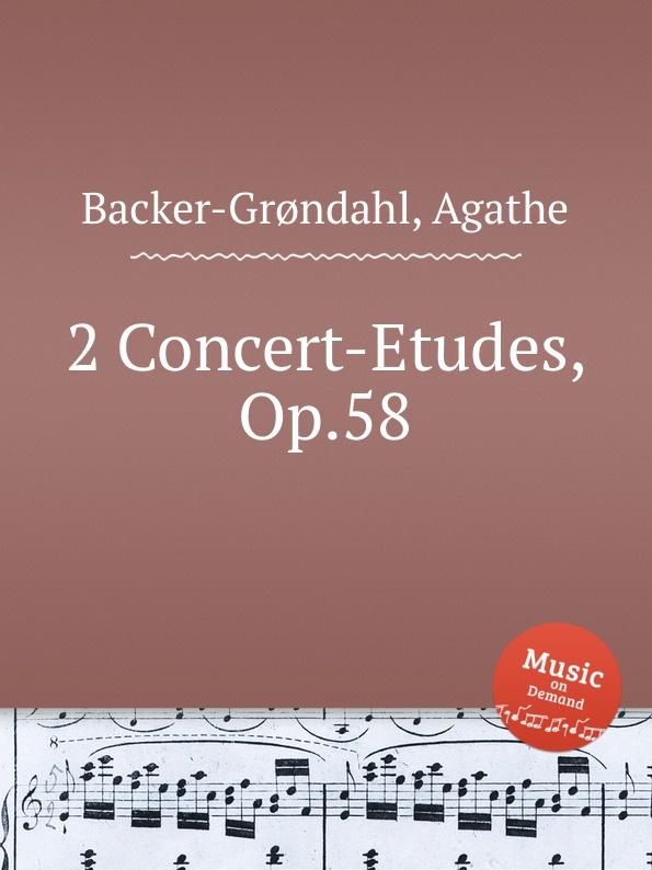 цена A. Backer-Grøndahl 2 Concert-Etudes, Op.58 в интернет-магазинах