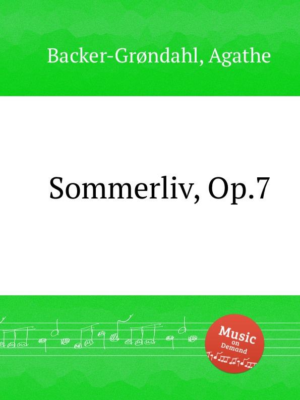 A. Backer-Grøndahl Sommerliv, Op.7 a backer grøndahl 5 songs op 13