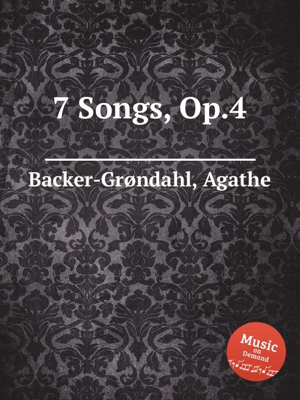 A. Backer-Grøndahl 7 Songs, Op.4 a backer grøndahl 5 songs op 13