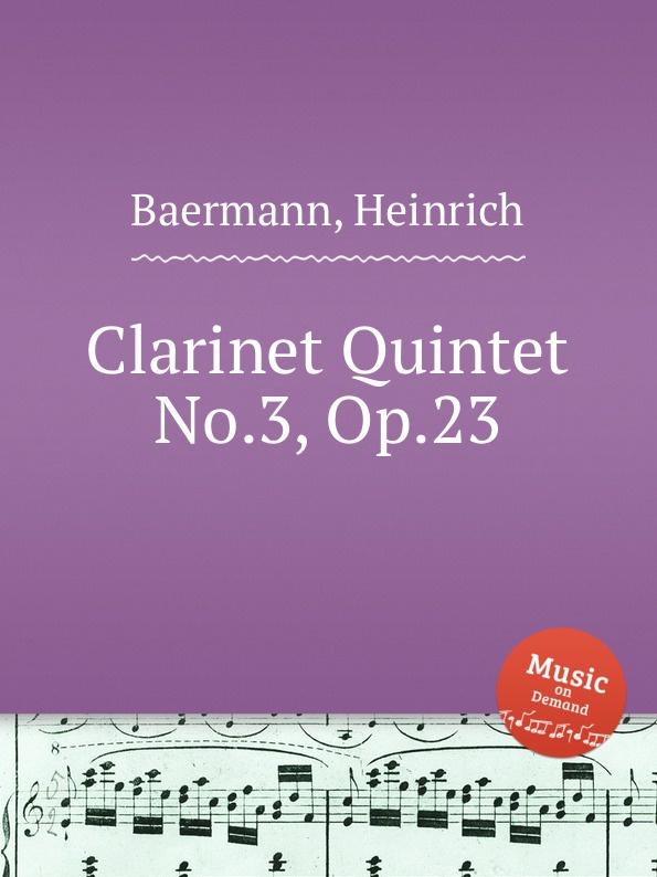 Фото - H. Baermann Clarinet Quintet No.3, Op.23 mr clarinet