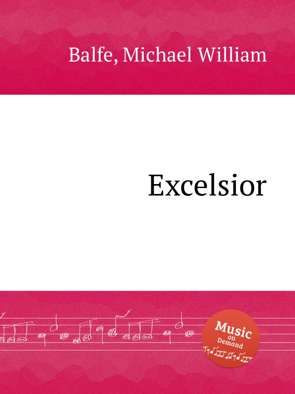 M.W. Balfe Excelsior шигарова ю в машины с леопольдом 4 звуковые фигурные кнопки