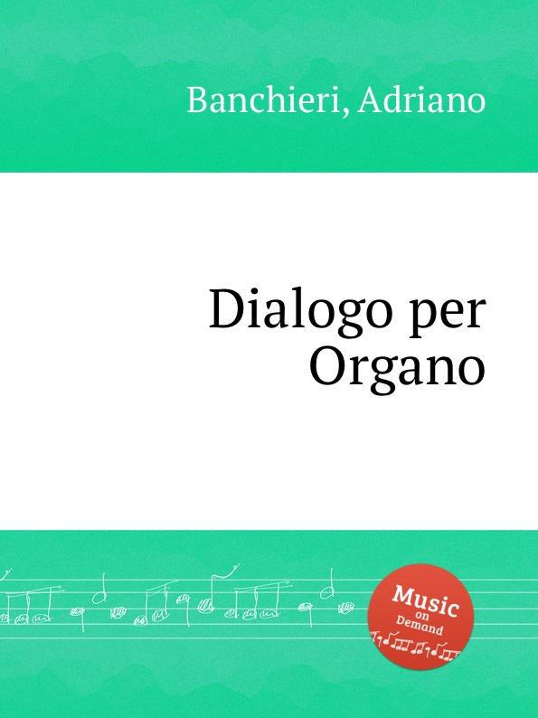 A. Banchieri Dialogo per Organo a soderini 2 canzoni per organo