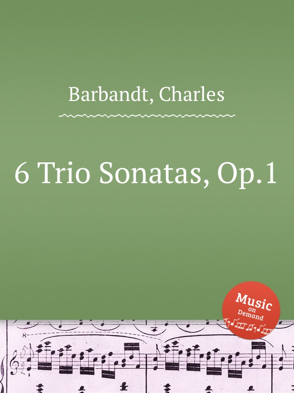 C. Barbandt 6 Trio Sonatas, Op.1 отсутствует креативное рукоделие вяжем шьем плетем вышиваем создаем украшения одежду аксессуары оригинальные вещи для дома