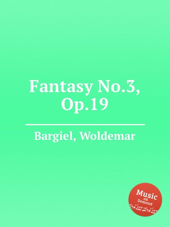 W. Bargiel Fantasy No.3, Op.19 w bargiel nachtstuck op 2