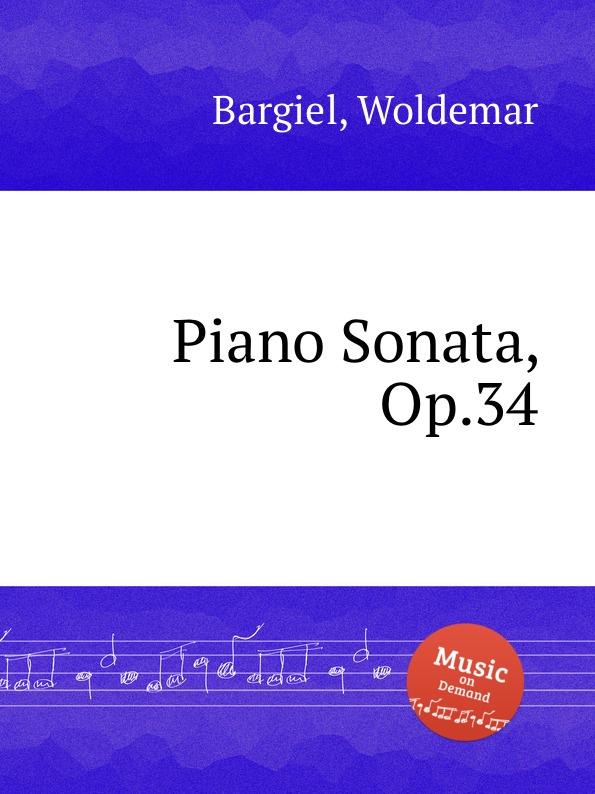 W. Bargiel Piano Sonata, Op.34 w bargiel nachtstuck op 2