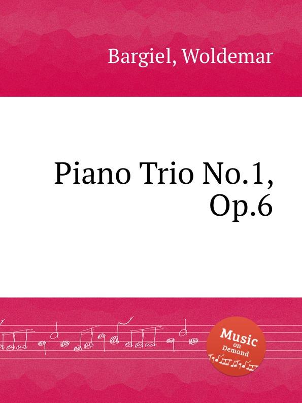 W. Bargiel Piano Trio No.1, Op.6 w bargiel nachtstuck op 2