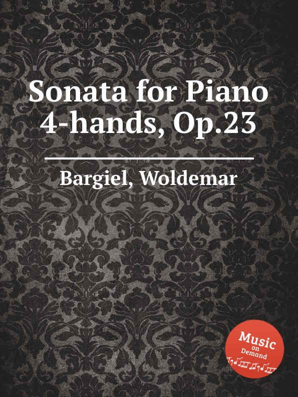 цена W. Bargiel Sonata for Piano 4-hands, Op.23 в интернет-магазинах