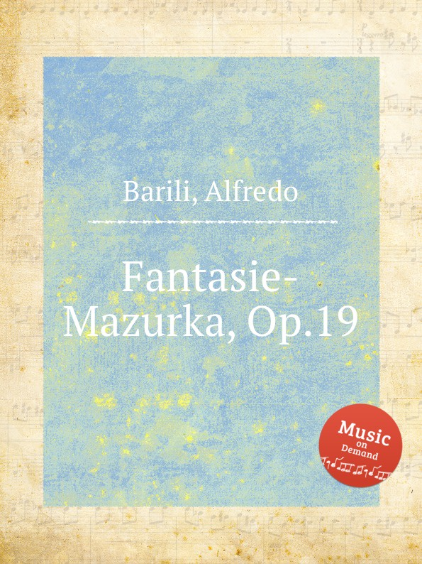 A. Barili Fantasie-Mazurka, Op.19 цена и фото
