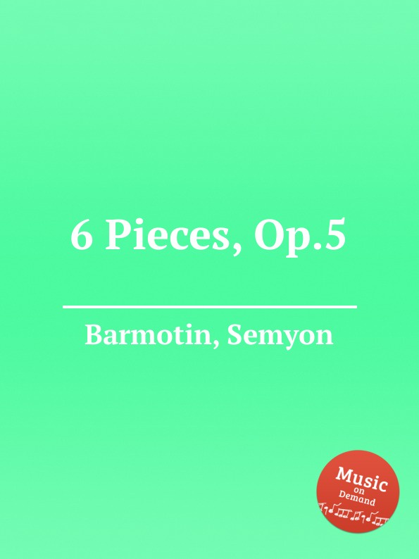 S. Barmotin 6 Pieces, Op.5 5 pieces lot p3020l to220
