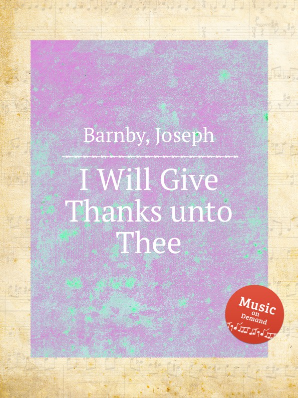 J. Barnby I Will Give Thanks unto Thee