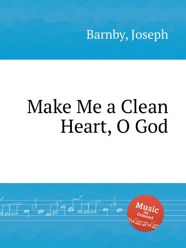 J. Barnby Make Me a Clean Heart, O God недорого