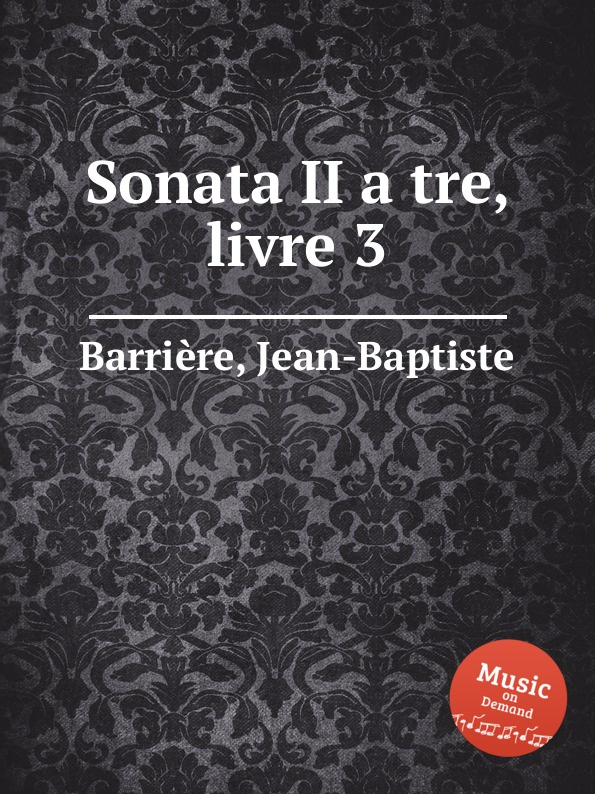 Jean-Baptiste Barrière Sonata II a tre, livre 3 цена
