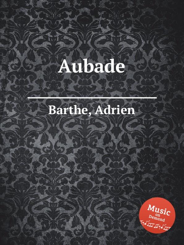 A. Barthe Aubade
