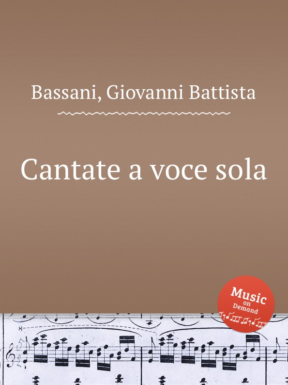 G.B. Bassani Cantate a voce sola g b bassani cantate a voce sola