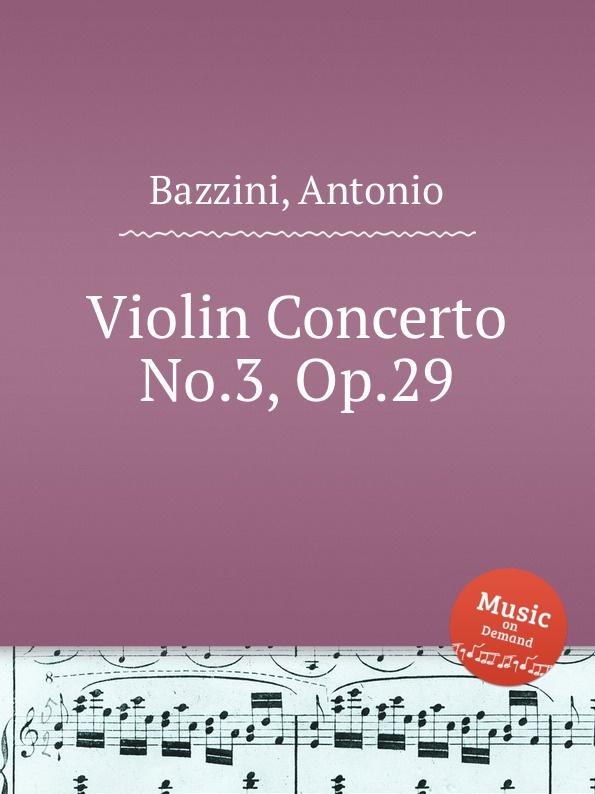 A. Bazzini Violin Concerto No.3, Op.29 цена
