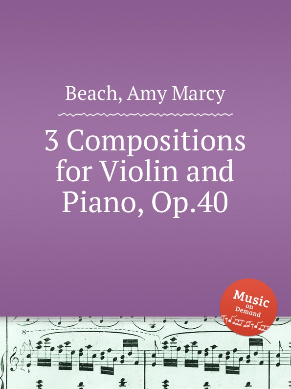 A.M. Beach 3 Compositions for Violin and Piano, Op.40
