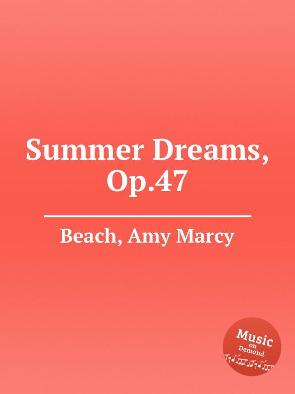 A.M. Beach Summer Dreams, Op.47