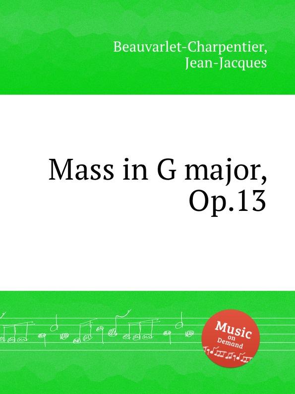 J.-J. Beauvarlet-Charpentier Mass in G major, Op.13 g j pfeiffer inquietude op 82