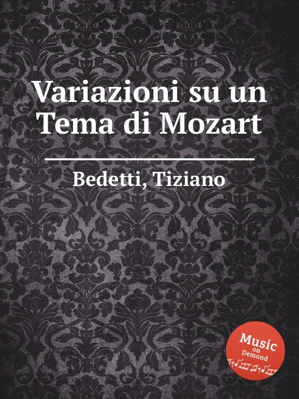 лучшая цена T. Bedetti Variazioni su un Tema di Mozart
