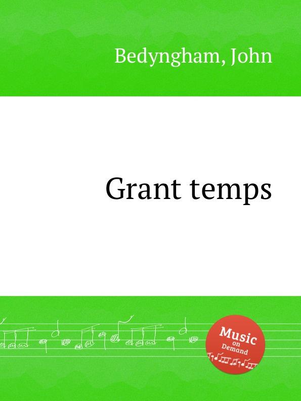 J. Bedyngham Grant temps цены онлайн