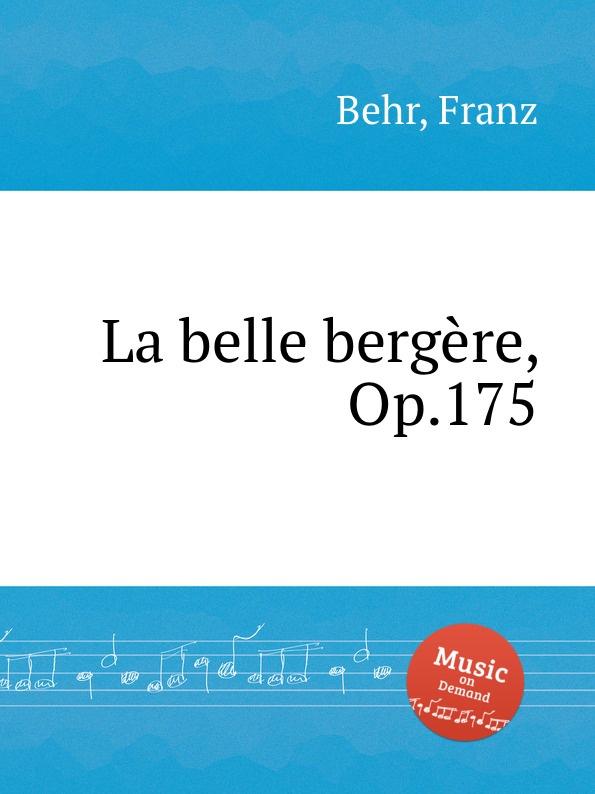 F. Behr La belle bergere, Op.175 цена и фото