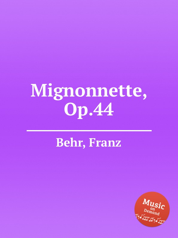 F. Behr Mignonnette, Op.44 цена и фото