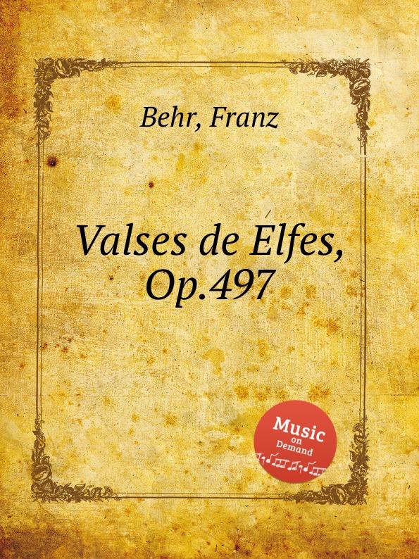 F. Behr Valses de Elfes, Op.497 цена и фото