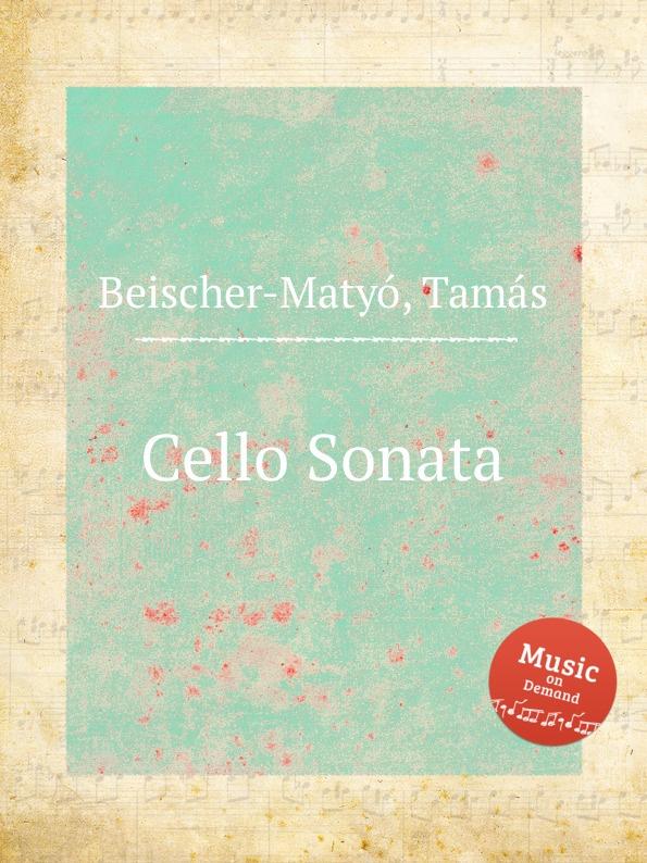 T. Beischer-Matyó Cello Sonata t beischer matyó omagyar maria siralom