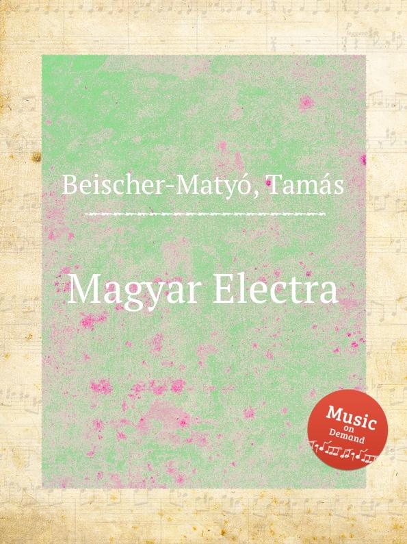 T. Beischer-Matyó Magyar Electra t beischer matyó omagyar maria siralom