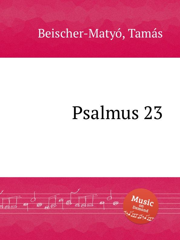 T. Beischer-Matyó Psalmus 23 t beischer matyó omagyar maria siralom