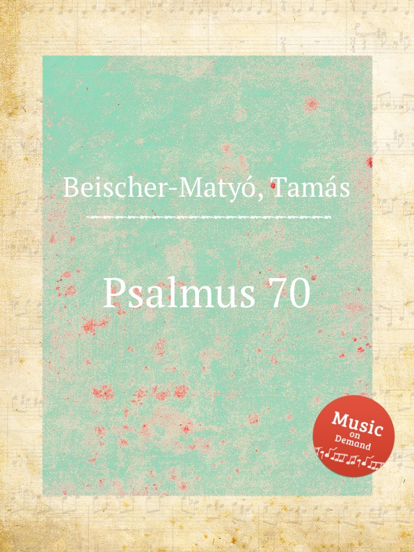 T. Beischer-Matyó Psalmus 70 t beischer matyó omagyar maria siralom