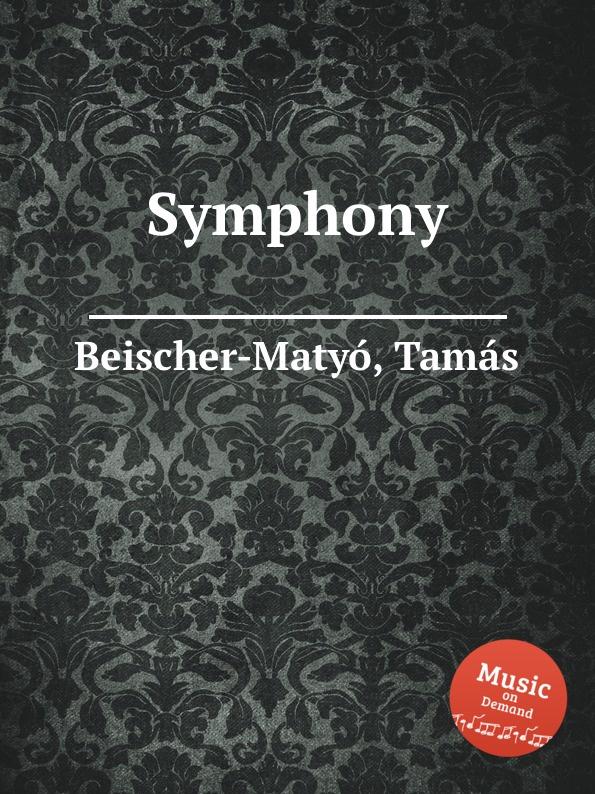 T. Beischer-Matyó Symphony t beischer matyó omagyar maria siralom