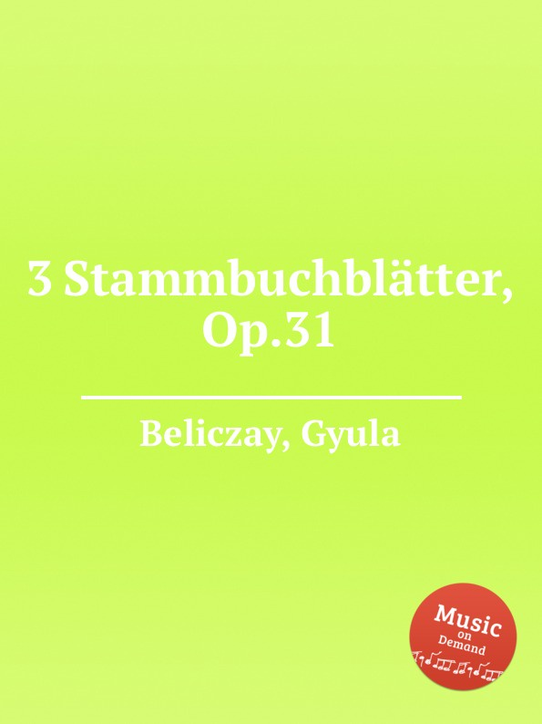G. Beliczay 3 Stammbuchblätter, Op.31