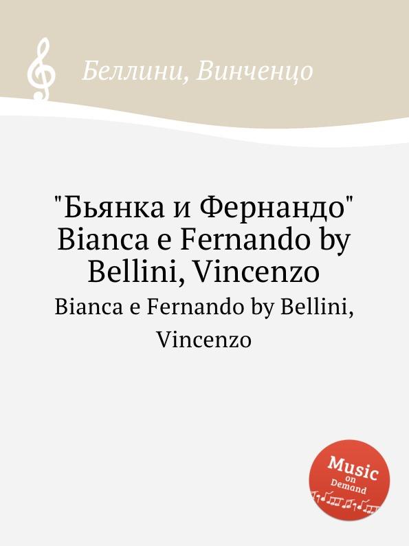 """Книга """"Бьянка и Фернандо"""". Bianca e Fernando by Bellini, Vincenzo. В. Беллини"""