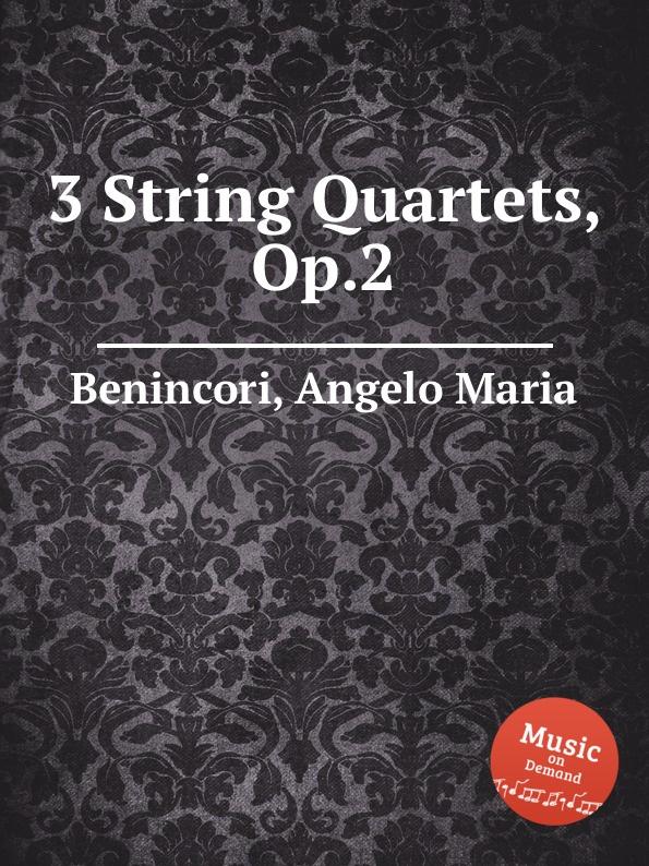 лучшая цена A.M. Benincori 3 String Quartets, Op.2