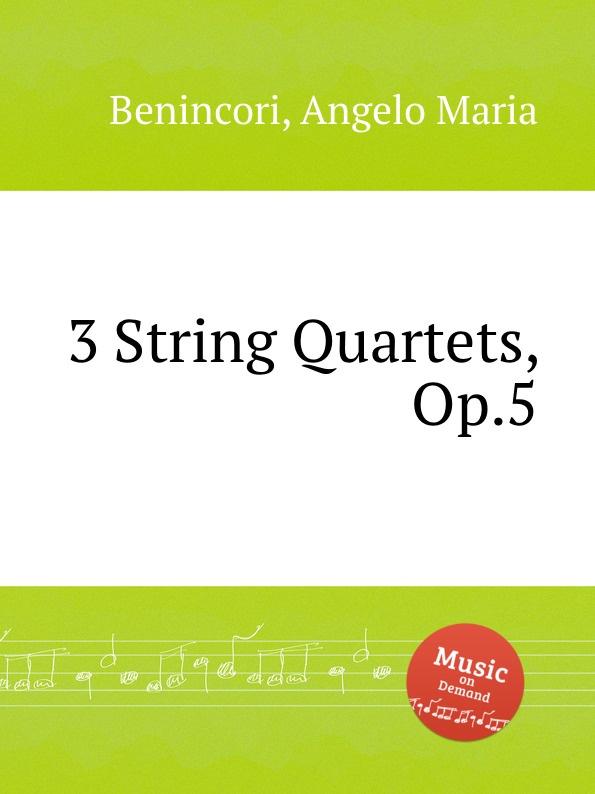 лучшая цена A.M. Benincori 3 String Quartets, Op.5