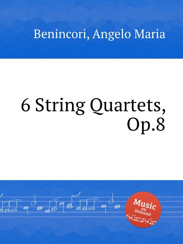 лучшая цена A.M. Benincori 6 String Quartets, Op.8