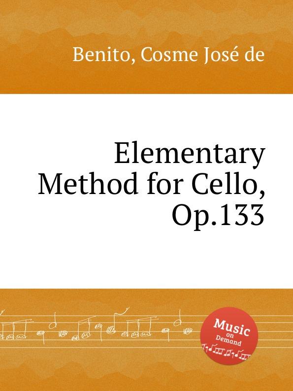 Cosme José de Benito Elementary Method for Cello, Op.133 j werner practical method for violoncello op 12