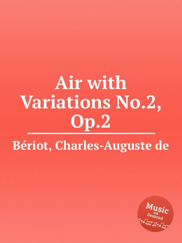 C.-A. de Bériot Air with Variations No.2, Op.2 c a de bériot 12 easy duos for 2 violins op 87