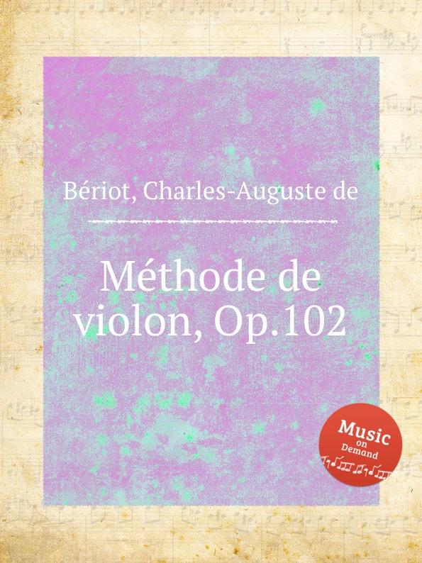 C.-A. de Bériot Methode de violon, Op.102 c a de bériot duo brillant sur des motifs de haydee op 64