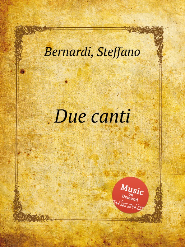 S. Bernardi Due canti canti