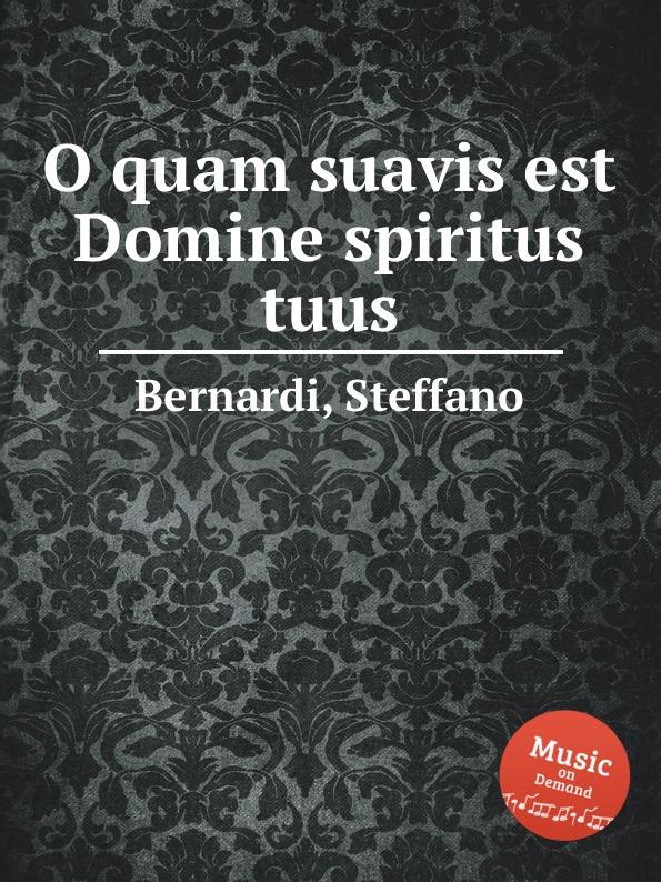 S. Bernardi O quam suavis est Domine spiritus tuus s patta o quam suavis est domine spiritus tuus