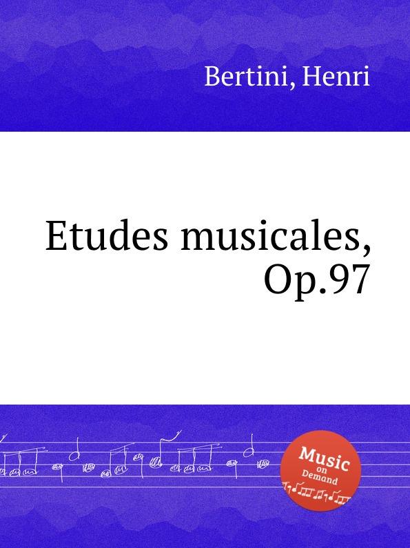 H. Bertini Etudes musicales, Op.97 h bertini 24 etudes op 29